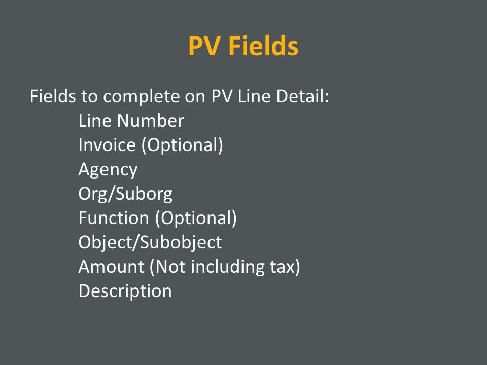 PV: Inserting Lines A PV may contain more than one line A line may be entered on the PV to pay for multiple items Each line must have a distinct line number In the Function field, type I then Enter