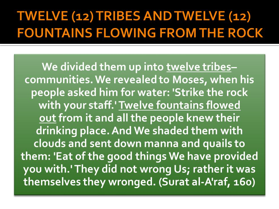We divided them up into twelve tribes– communities.