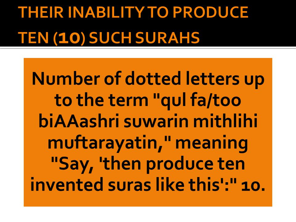 Number of dotted letters up to the term qul fa/too biAAashri suwarin mithlihi muftarayatin, meaning Say, then produce ten invented suras like this : 10.