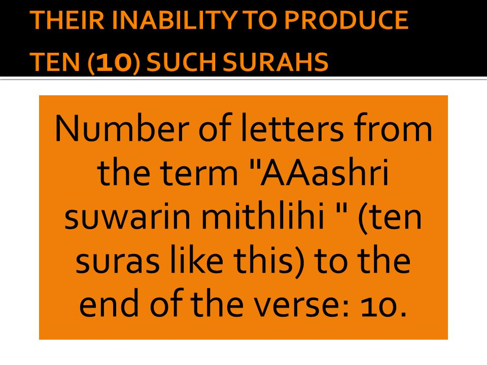 Number of letters from the term AAashri suwarin mithlihi (ten suras like this) to the end of the verse: 10.