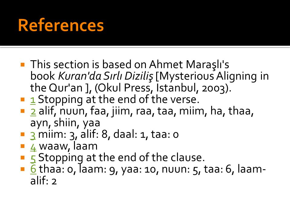  This section is based on Ahmet Maraşlı s book Kuran da Sırlı Diziliş [Mysterious Aligning in the Qur an ], (Okul Press, Istanbul, 2003).