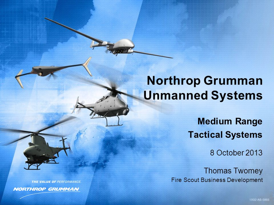 Medium Range Tactical Systems 8 October 2013 Thomas Twomey Fire Scout Business Development Northrop Grumman Unmanned Systems