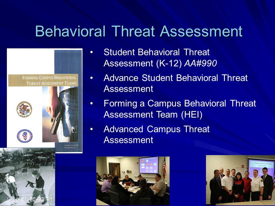 Behavioral Threat Assessment Student Behavioral Threat Assessment (K-12) AA#990 Advance Student Behavioral Threat Assessment Forming a Campus Behavior