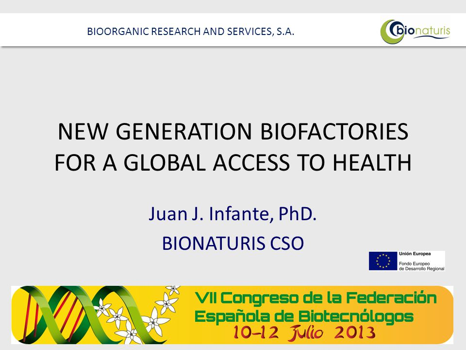 THANKS FOR YOUR ATTENTION.Juan J. Infante, PhD. Bionaturis Chief Scientific Officer.