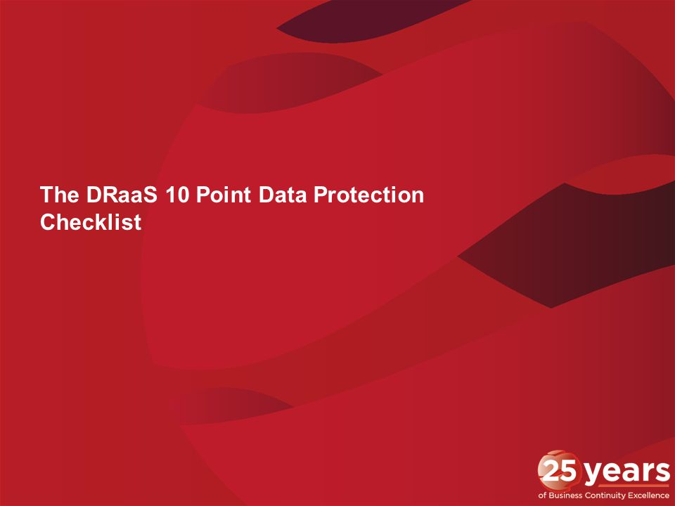 The DRaaS 10 Point Data Protection Checklist
