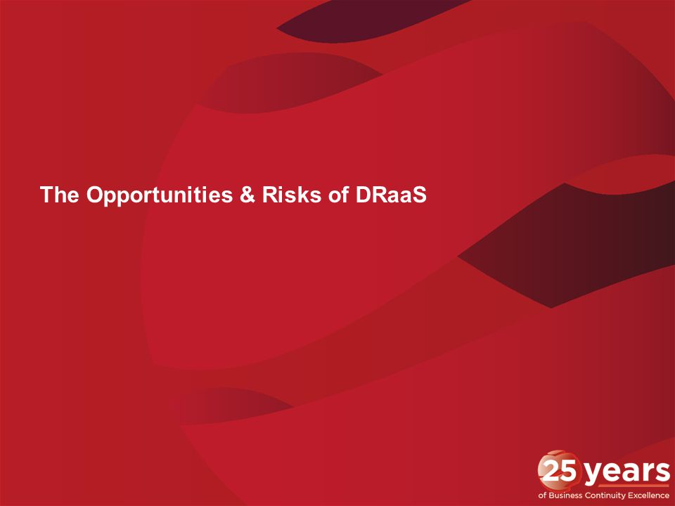 The Opportunities & Risks of DRaaS