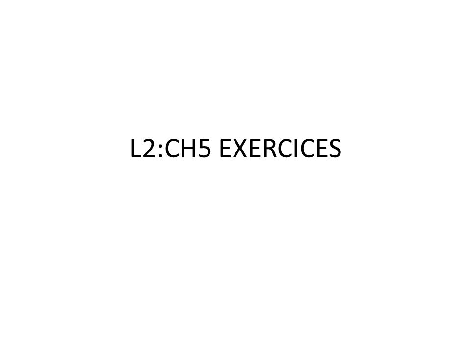 L2:CH5 EXERCICES