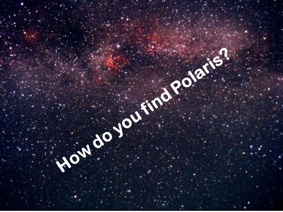 How do you find Polaris?