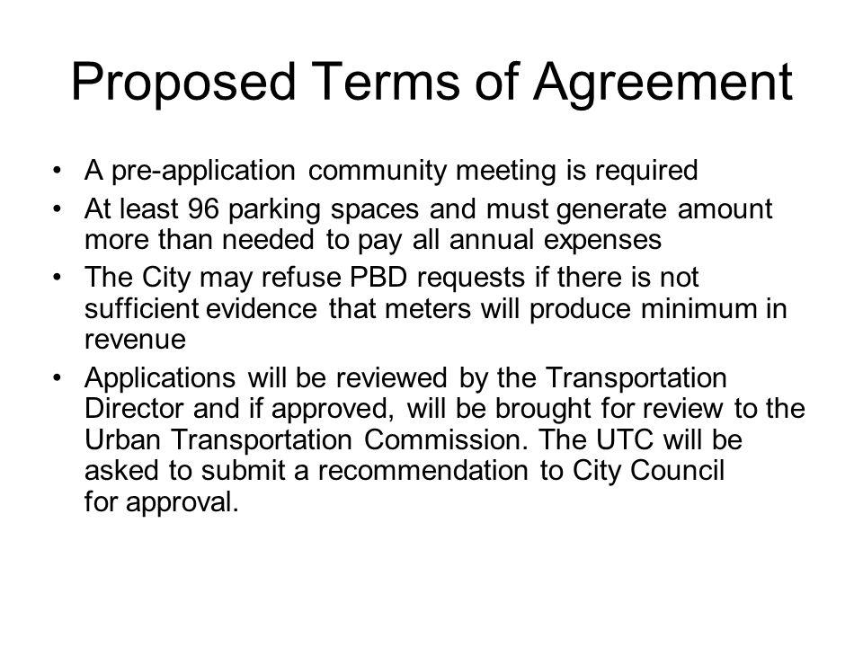 Proposed Terms of Agreement A pre-application community meeting is required At least 96 parking spaces and must generate amount more than needed to pa