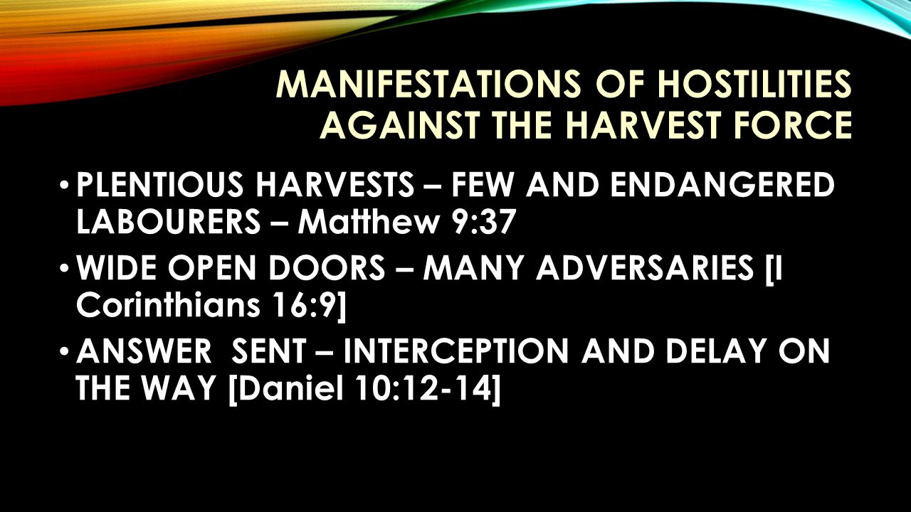 SUSTAINING THE HARVEST FORCE IN A HOSTILE WORLD ENSURING THAT THE FEW AND ENDANGERED HARVEST FORCES ARE NO FURTHER DEPLETED BY THE ORGANIZED OPPOSITION TO THE GOSPEL