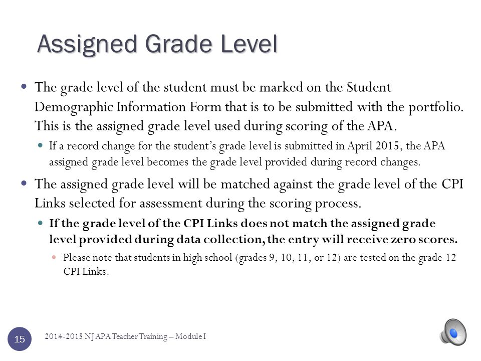 Students in grades 4 and 8 must be assessed in science.