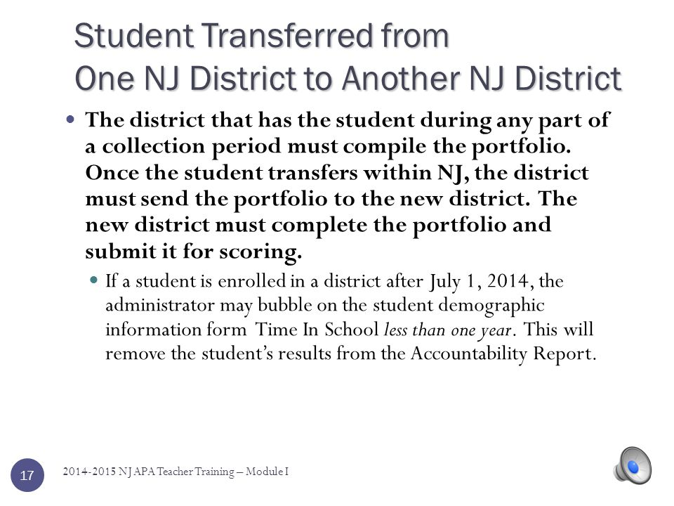 Student Transferred to NJ District from Another State after October 31, 2014 Students who require an APA, and enter your school after October 31, 2014, transferring from out of state, have missed the cut-off date for the development of the APA assessment.