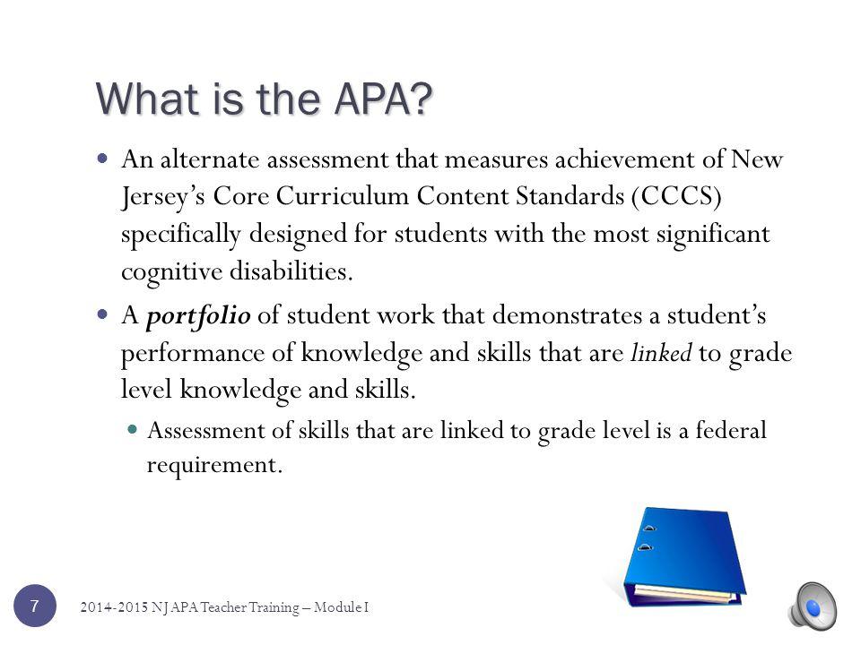 APA Introduction, Student Participation, and APA Revisions Module I 6 2014-2015 NJ APA Teacher Training – Module I