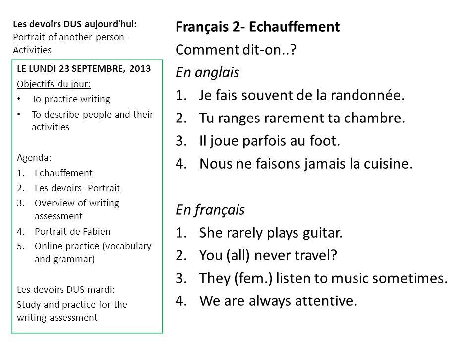 Les devoirs DUS aujourd'hui: Portrait of another person- Activities Français 2- Echauffement Comment dit-on...