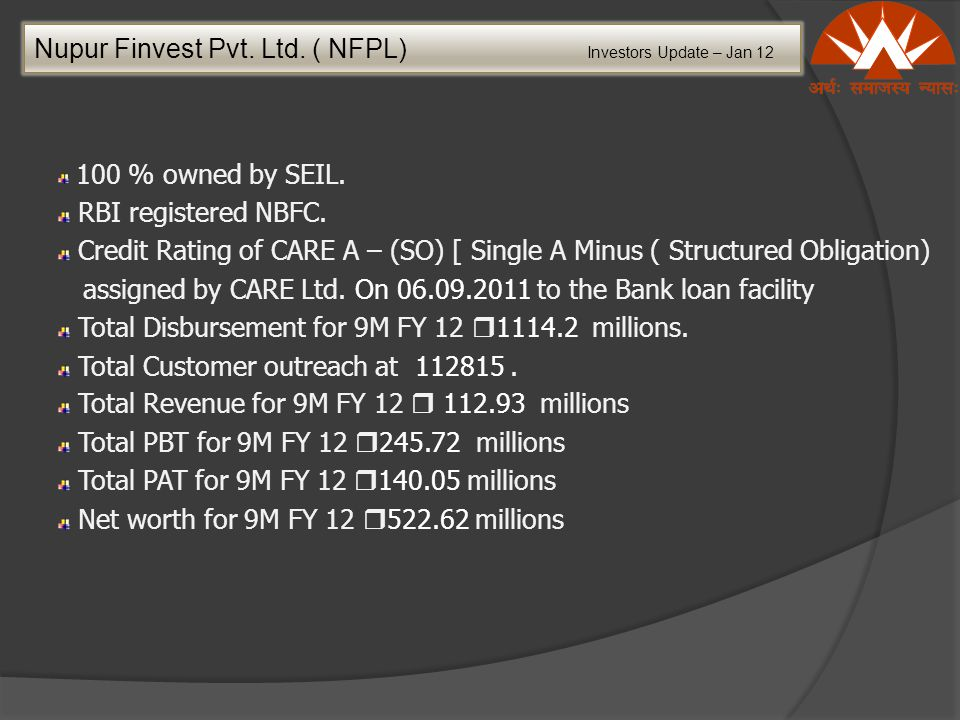 Nupur Finvest Pvt. Ltd. ( NFPL) Investors Update – Jan 12 100 % owned by SEIL.