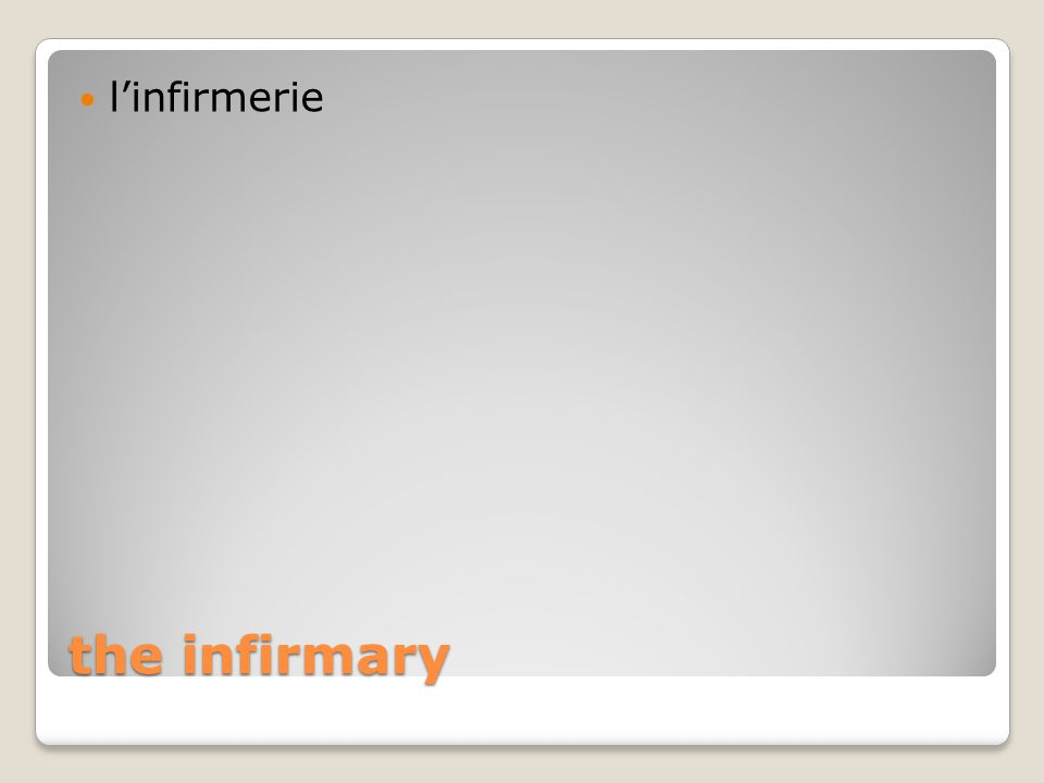 the infirmary l'infirmerie