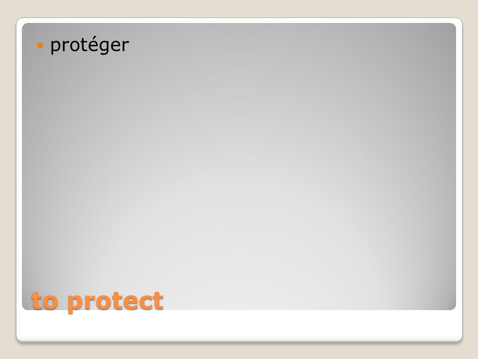 to protect protéger