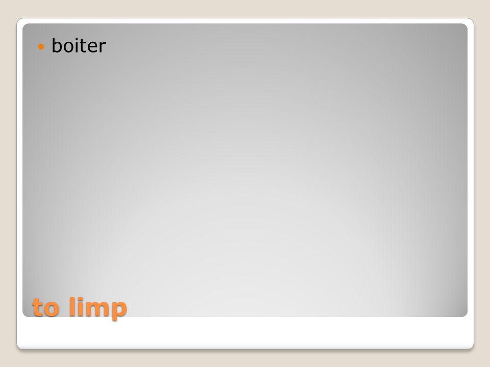 to limp boiter