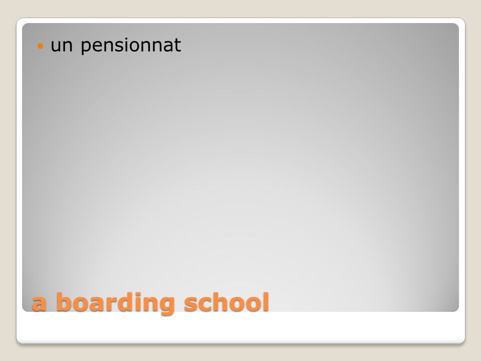 a boarding school un pensionnat