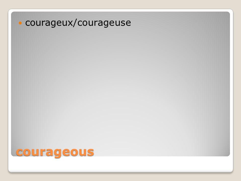 courageous courageux/courageuse