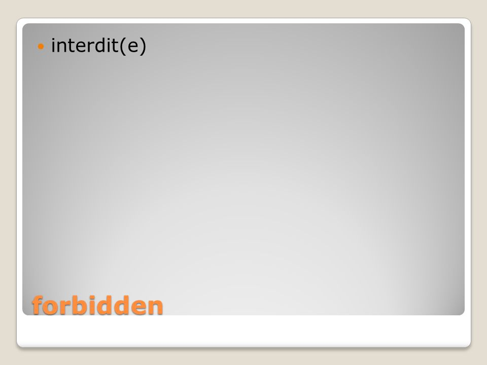 forbidden interdit(e)