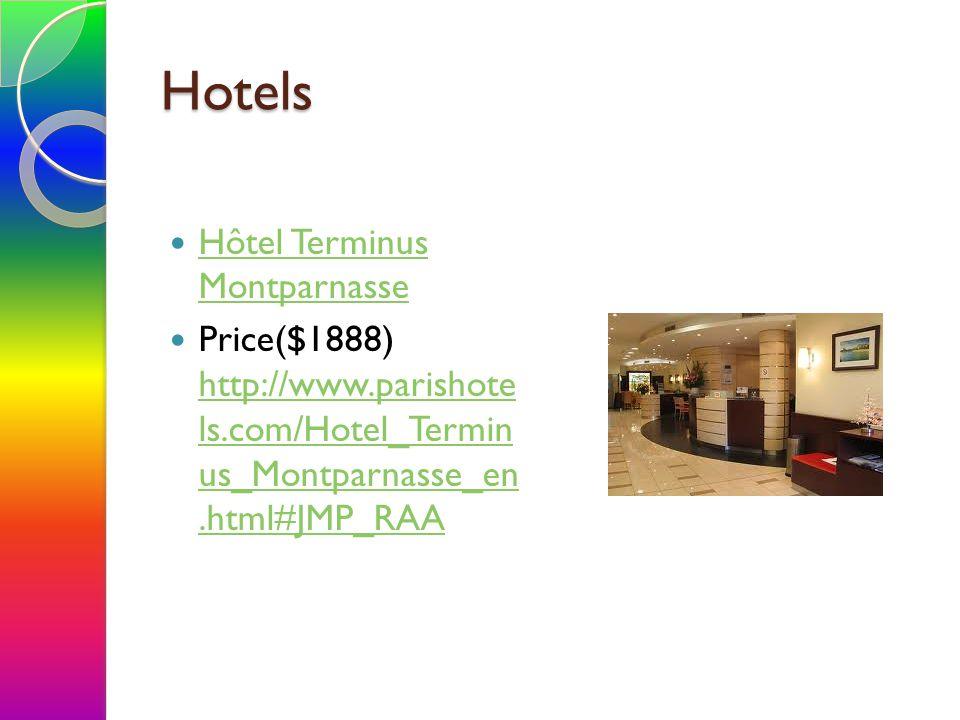 Hotels Hôtel Terminus Montparnasse Hôtel Terminus Montparnasse Price($1888) http://www.parishote ls.com/Hotel_Termin us_Montparnasse_en.html#JMP_RAA http://www.parishote ls.com/Hotel_Termin us_Montparnasse_en.html#JMP_RAA