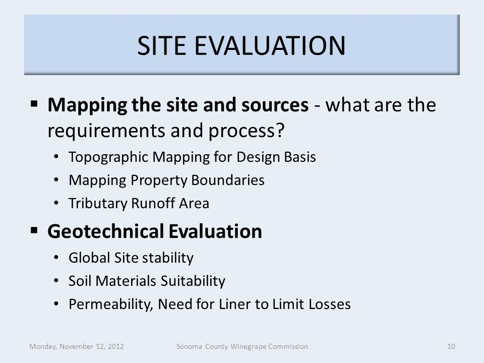 SITE EVALUATION  Mapping the site and sources - what are the requirements and process? Topographic Mapping for Design Basis Mapping Property Boundari