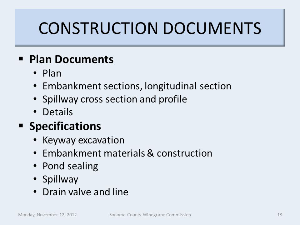  Plan Documents Plan Embankment sections, longitudinal section Spillway cross section and profile Details  Specifications Keyway excavation Embankme