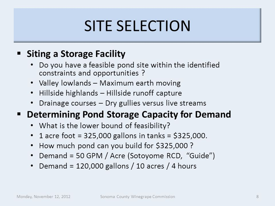 SITE SELECTION  Siting a Storage Facility Do you have a feasible pond site within the identified constraints and opportunities ? Valley lowlands – Ma