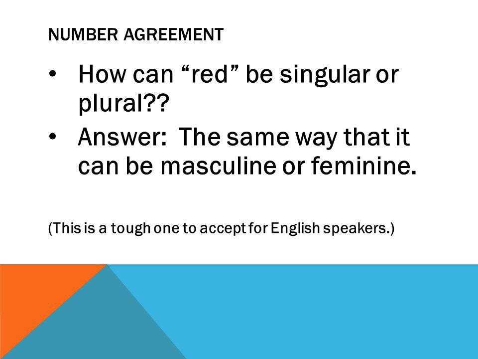 NUMBER AGREEMENT How can red be singular or plural?.