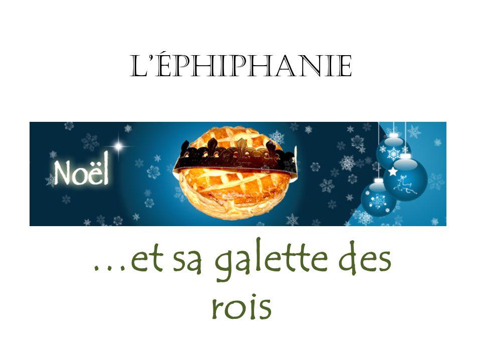 L'ÉphiphaniE …et sa galette des rois