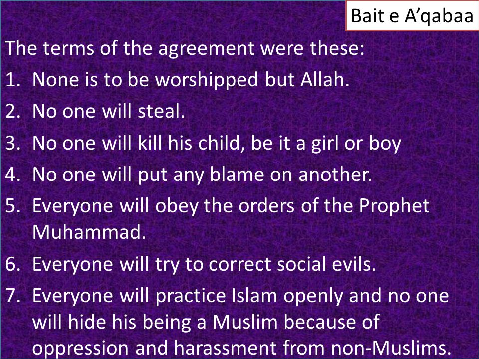 The terms of the agreement were these: 1.None is to be worshipped but Allah.
