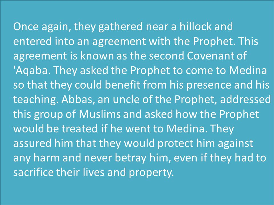 Once again, they gathered near a hillock and entered into an agreement with the Prophet.