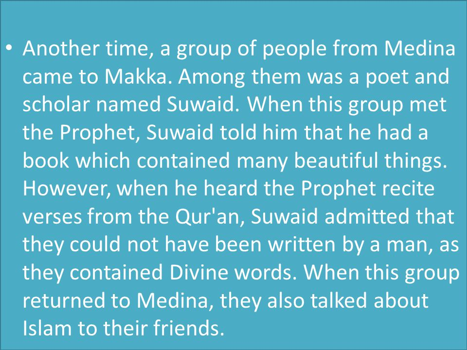 Another time, a group of people from Medina came to Makka.