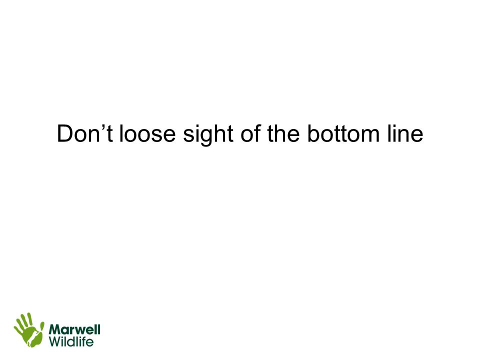 Don't loose sight of the bottom line