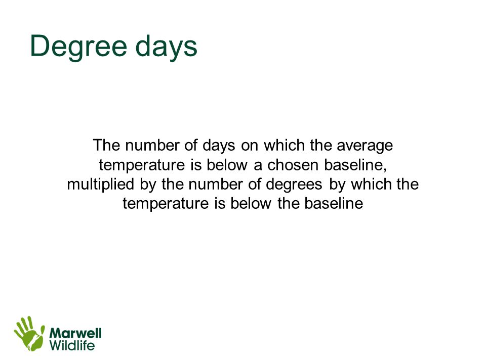 Degree days The number of days on which the average temperature is below a chosen baseline, multiplied by the number of degrees by which the temperature is below the baseline