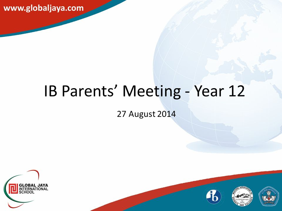 IB Parents' Meeting - Year 12 27 August 2014