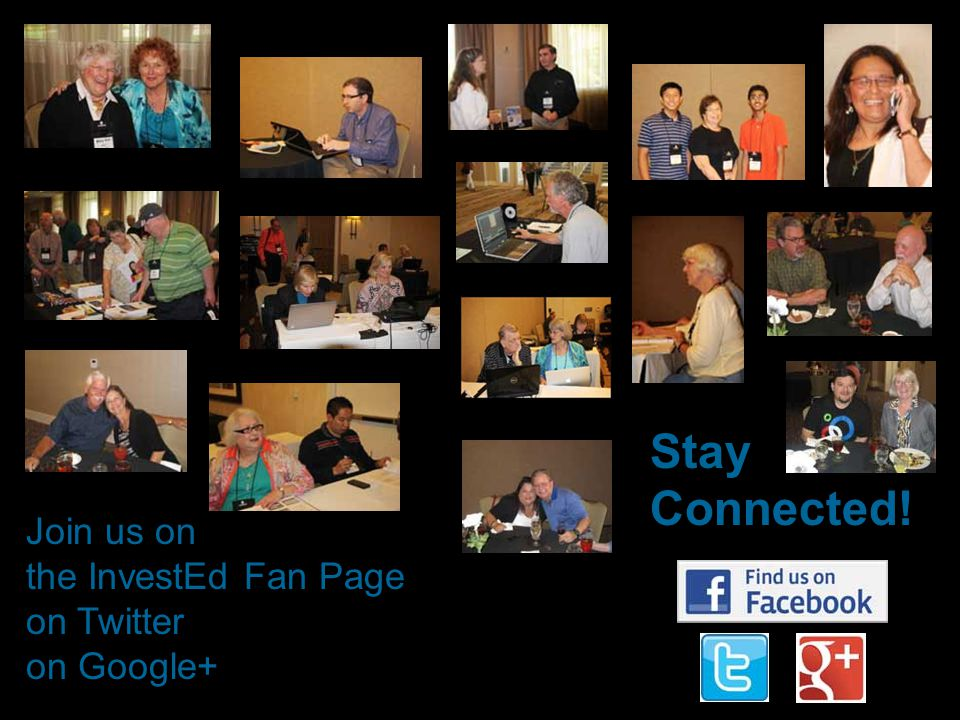 Stay Connected! Join us on the InvestEd Fan Page on Twitter on Google+