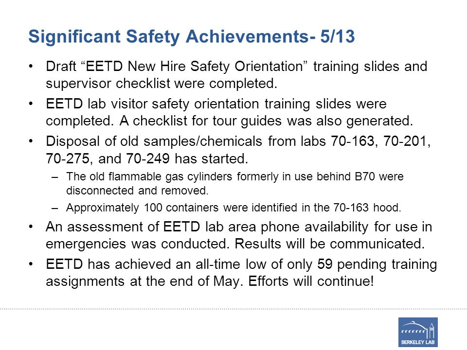 Significant Safety Achievements- 5/13 Draft EETD New Hire Safety Orientation training slides and supervisor checklist were completed.