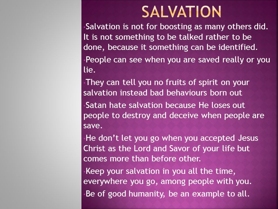 Salvation is not for boosting as many others did.