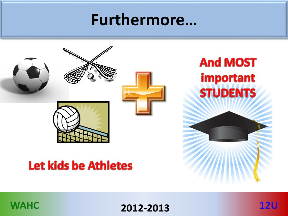 WAHC12U 2012-2013 Furthermore…