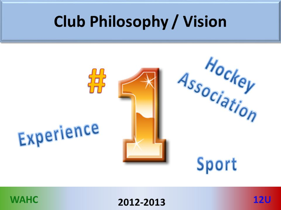 WAHC12U 2012-2013 Club Philosophy / Vision