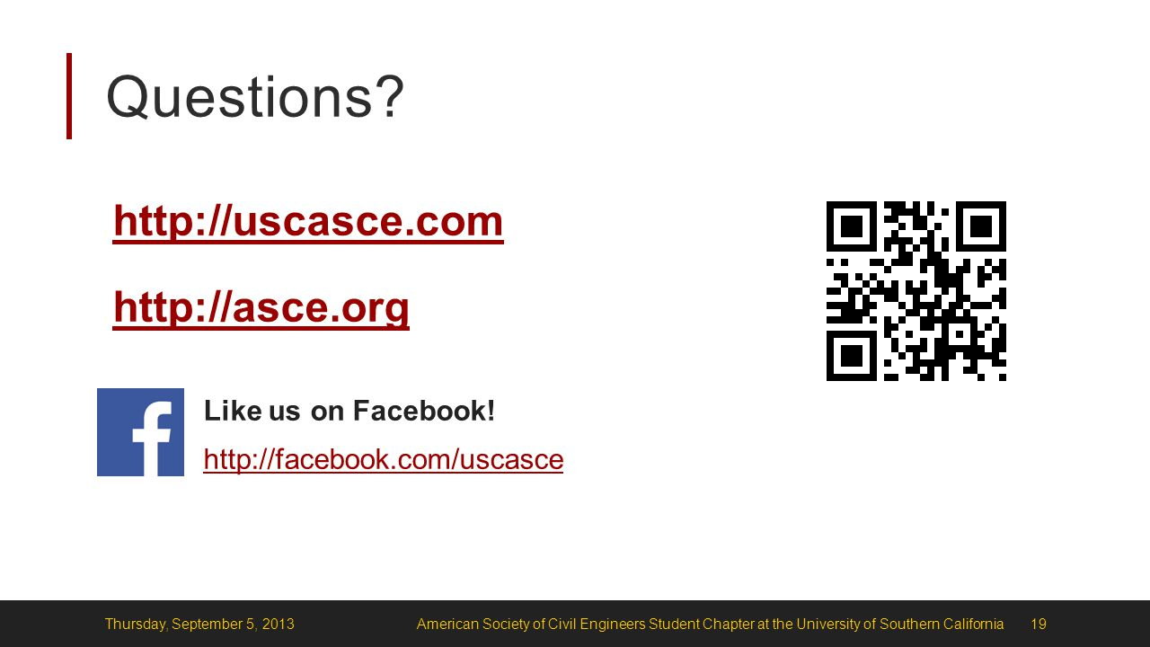 Questions. http://uscasce.com http://asce.org Like us on Facebook.