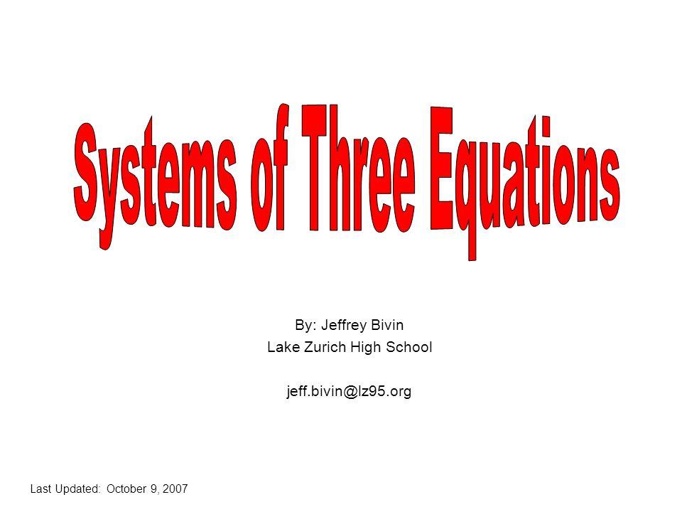By: Jeffrey Bivin Lake Zurich High School jeff.bivin@lz95.org Last Updated: October 9, 2007