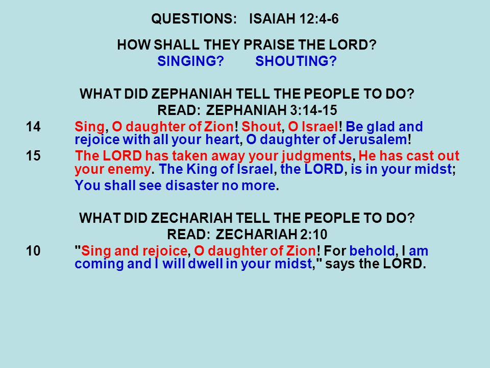 QUESTIONS:ISAIAH 12:4-6 HOW SHALL THEY PRAISE THE LORD.