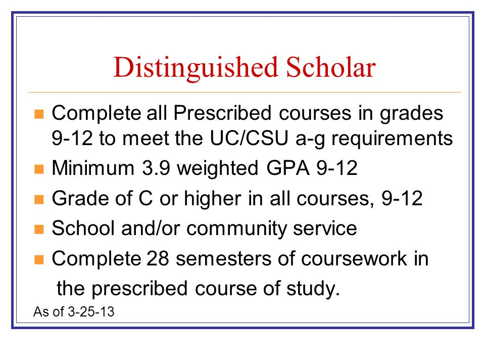 Distinguished Scholars Grad With Honors If students have one of these goals, they must begin tracking their progress early by consulting the CVUSD boa