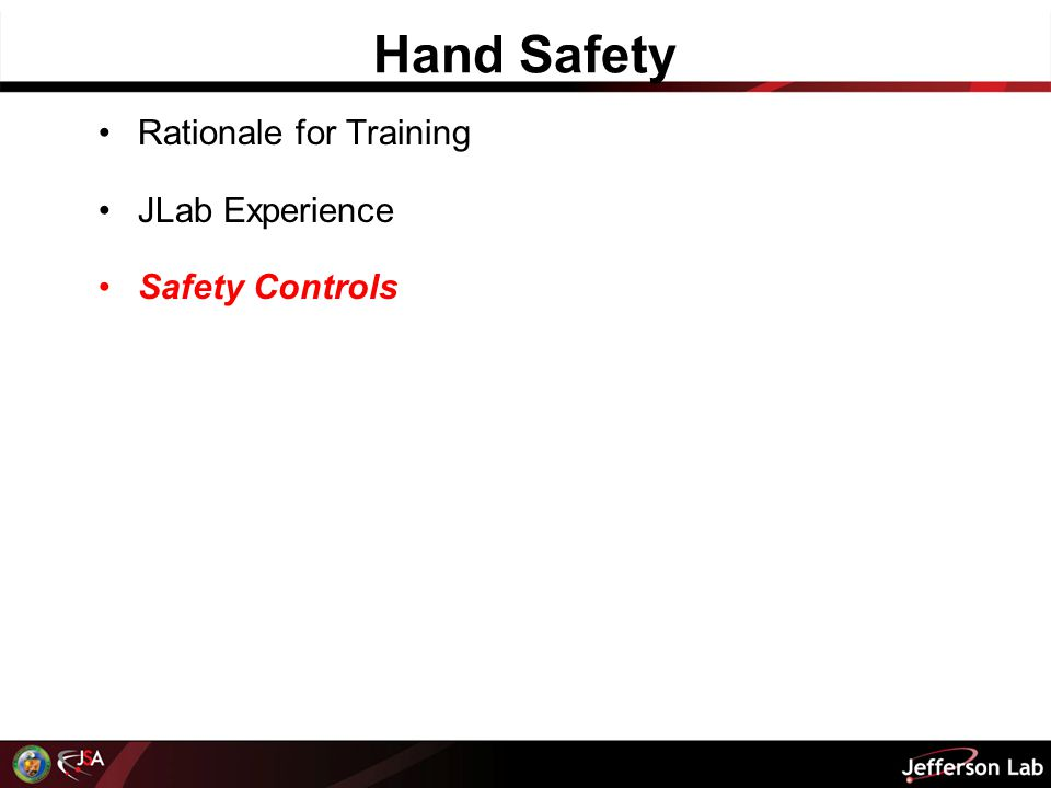 Hand Safety Rationale for Training JLab Experience Safety Controls