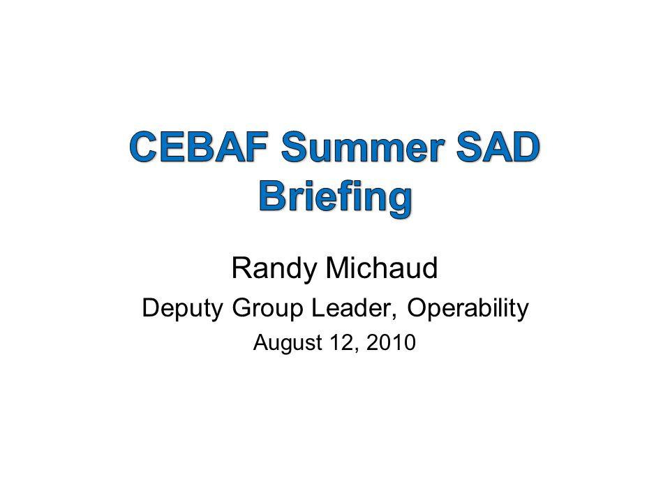 Randy Michaud Deputy Group Leader, Operability August 12, 2010