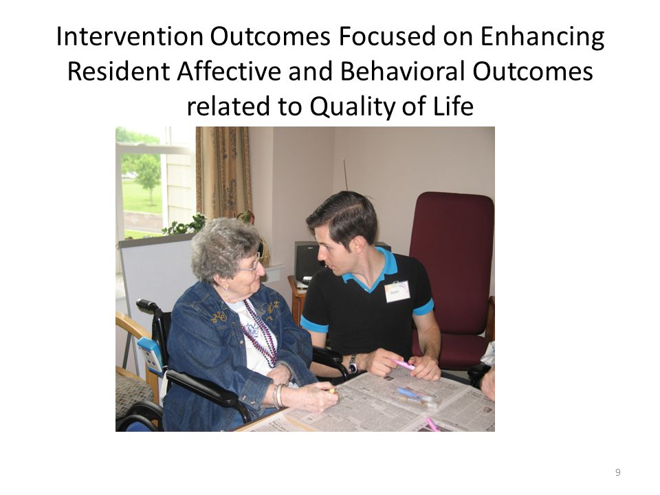 Intervention Outcomes Focused on Enhancing Resident Affective and Behavioral Outcomes related to Quality of Life 9