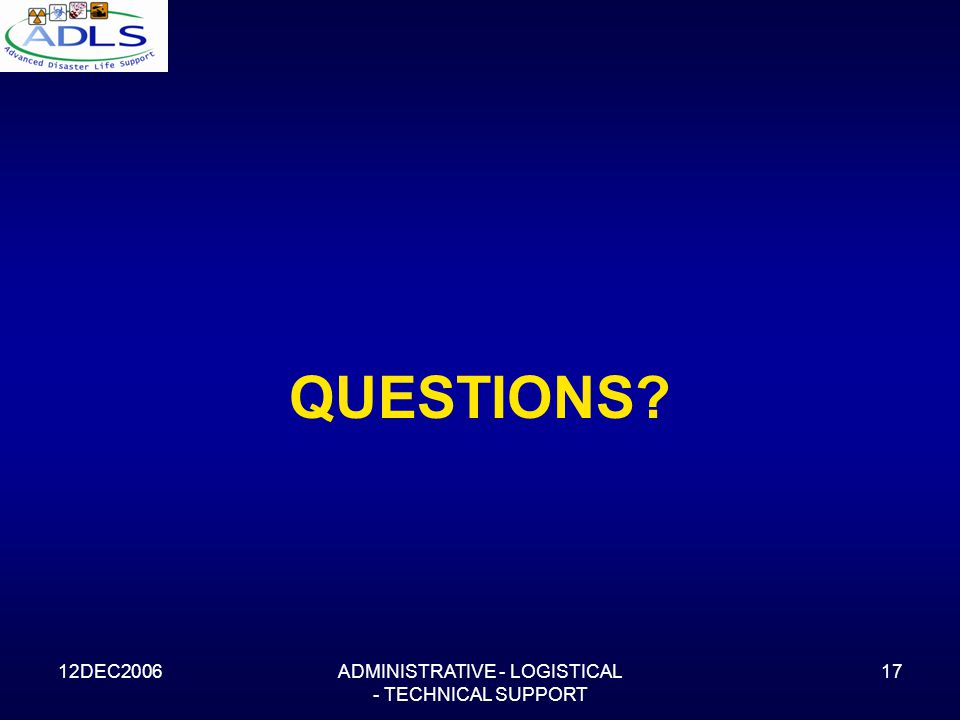12DEC2006ADMINISTRATIVE - LOGISTICAL - TECHNICAL SUPPORT 17 QUESTIONS